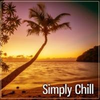 Ibiza Chill Out Classics Simply Chill ‐ Hideaway Chill, All Night Chill, Prepare to Chill