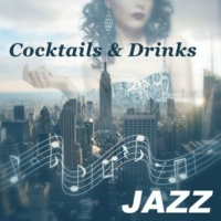 Jazz Relax Academy Coctails & Drinks ‐ Soothing Jazz Music for Relax Time with Coffee & Drink, Smooth Jazz, Ambient Instrumental Piano