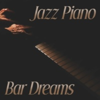 Beautiful Piano Music World Jazz Piano Bar Dreams ‐ Soft Bar Jazz, Calm Evening, Easy Listening, Mellow Jazz, Calming Background Jazz
