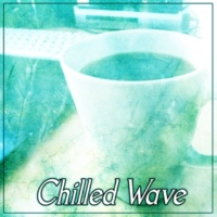 Chillout Café Chilled Wave ‐ The Best of Lounge, The Best of Chill Out