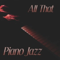 After Dark Academy All That Piano Jazz - Smooth Jazz Music, Calming Sounds for Relaxation, Evening Jazz Party, Blue Jazz