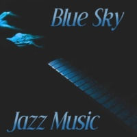 Positive Music Universe Blue Sky Jazz Music ‐ Relaxing Jazz Sounds, Piano Bar, Ambient Jazz, Relax Yourself