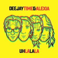 Deejay Time & Alexia Uh La La La (Extended Mix)