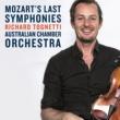 オーストラリア室内管弦楽団/リチャード・トネッティ Mozart's Last Symphonies