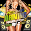 Various Artists WILD BASS DRIVING -BEST HITS SELECTION- Vol.2