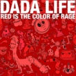 Dada Life Red Is The Color Of Rage