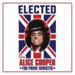 Alice Cooper Elected [Alice Cooper For Prime Minister 2016]