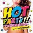 DJ SHINSTAR ホット・パーティー!! -プラチナム・ベスト・ミックス- mixed by DJ SHINSTAR