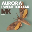 AURORA I Went Too Far [MK Remix]