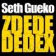 Seth Gueko Zdedededex