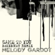 Melody Gardot Same To You [Bakermat Remix]