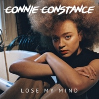 Connie Constance Lose My Mind