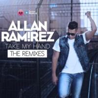 Allan Ramirez Take My Hand [The Remixes]