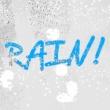 Rain Rain!