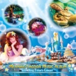 東京ディズニーシー 東京ディズニーシ― (R)マーメイドラグーン・ミュージック・アルバム・ウィズ・キング・トリトンのコンサート