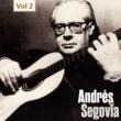 Andrès Segovia Milestones of a Guitar Legend - Andres Segovia, Vol. 2