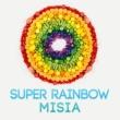 MISIA SUPER RAINBOW