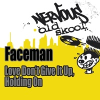 Faceman Love (Don't Give It Up) / Holding On