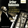 Arthur Rubinstein Milestones of the Pianist of the Century, Vol. 5