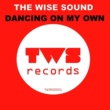 The Wise Sound Dancing on My Own
