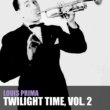 Louis Prima Twilight Time, Vol. 2