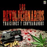 Los Revolucionarios Contrabando y Traicion