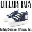 Lullaby Baby Lullaby Renditions of Nirvana Hits