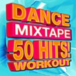Workout Buddy Dance Mixtape ‐ 50 Hits! Workout