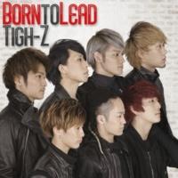 Tigh-Z Born to Lead