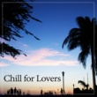 Making Love Music Ensemble Chill for Lovers ‐ Sensual Melodies for Lovers, Chill Out Relax