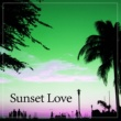 Sunset Chill Out Music Zone Sunset Love ‐ Chill Everyday, Chill Out Music
