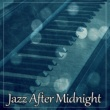 Jazz Music Consort Jazz After Midnight ‐ Night Blue Jazz, Soothing Piano, Best Relaxing Music, Rest with Jazz Piano