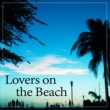 Beach House Chillout Music Academy Lovers on the Beach ‐ Sex on the Beach, Chill Out Party Night