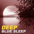 Restful Sleep Music Academy Deep Blue Sleep - Relaxing Music, Sleep Well, Quiet Night, Chill Night