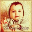 Most Relaxing Music Academy Soft Jazz for Baby ‐ Lullaby with Jazz, Soft & Calm Music for Your Baby, Sleep My Little Angel
