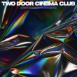 Two Door Cinema Club Are We Ready? (Wreck)