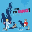 Justine Clarke I Like To Sing