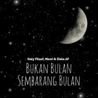 Daly Filsuf/Mawi/Ziela AF Bukan Bulan Sembarang Bulan