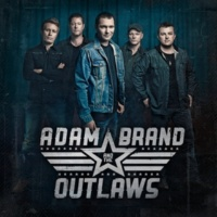 Adam Brand & The Outlaws Bad Case Of Loving You
