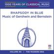 ヴァリアス・アーティスト Rhapsody In Blue: Music Of Gershwin And Bernstein [1000 Years of Classical Music, Vol. 90]