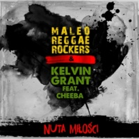 Maleo Reggae Rockers/Kelvin Grant/Cheeba Nuta Miłości (feat.Cheeba)