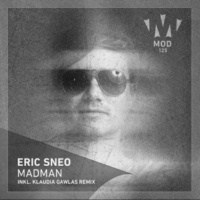 Eric Sneo Madman (Klaudia Gawlas Remix)
