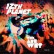 12th Planet&Juakali Who Are We