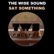 The Wise Sound Say Something