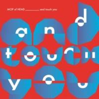 MOP of HEAD/LEO IMAI Wannadie (feat. LEO IMAI)