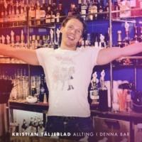 Kristian Täljeblad Allting i Denna Bar