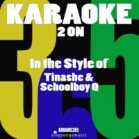 Karaoke 365 2 On (In the Style of Tinashe & Demi Schoolboy Q) [Karaoke Version]