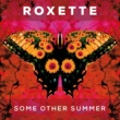Roxette Some Other Summer (Lyric Video)