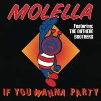 The Outhere Brothers&Molella/The Outhere Brothers If You Wanna Party (Alex Party Mix)