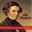 Otto Klemperer Hector Berlioz: Symphonie fantastique, Op. 14  H 48